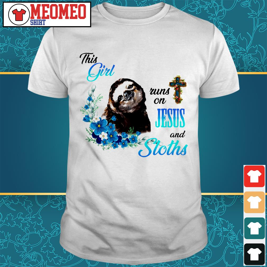This girl runs on Jesus and sloths shirt