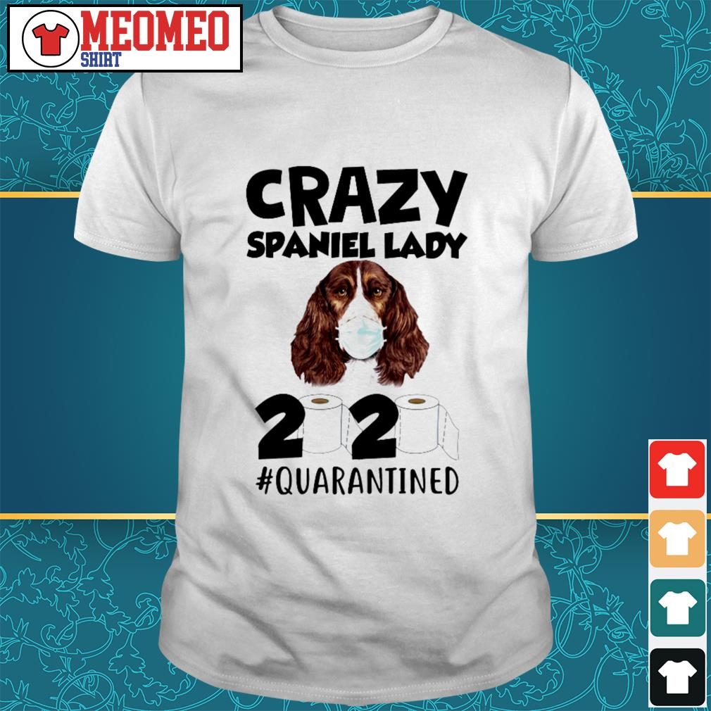 Official Crazy Spaniel lady 2020 toilet paper quarantined shirt