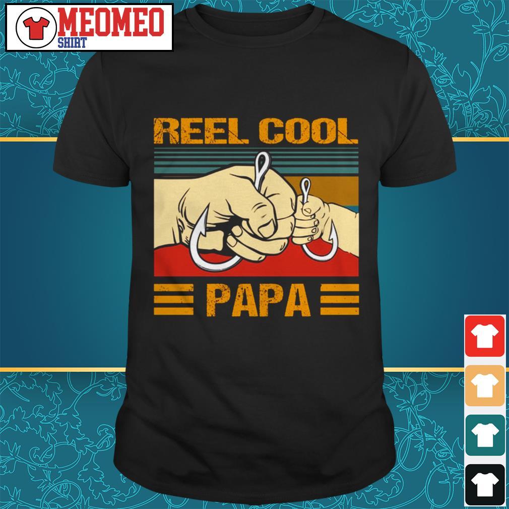 Official Reel cool Papa shirt