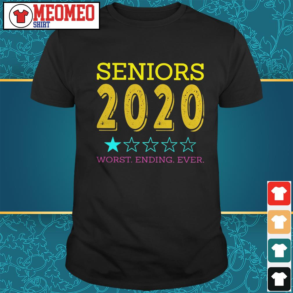Seniors 2020 worst ending ever shirt