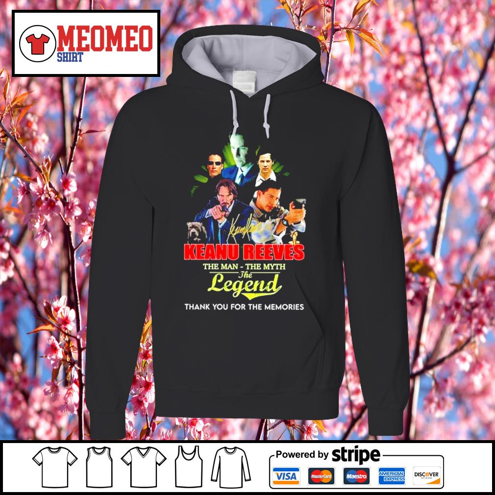 Keanu Reeves the man the myth the legend thank you for the memories Hoodie