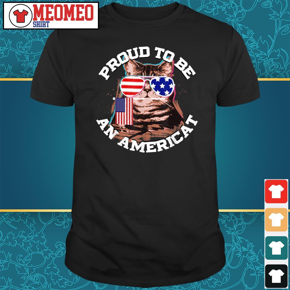 Proud to be an Americat shirt