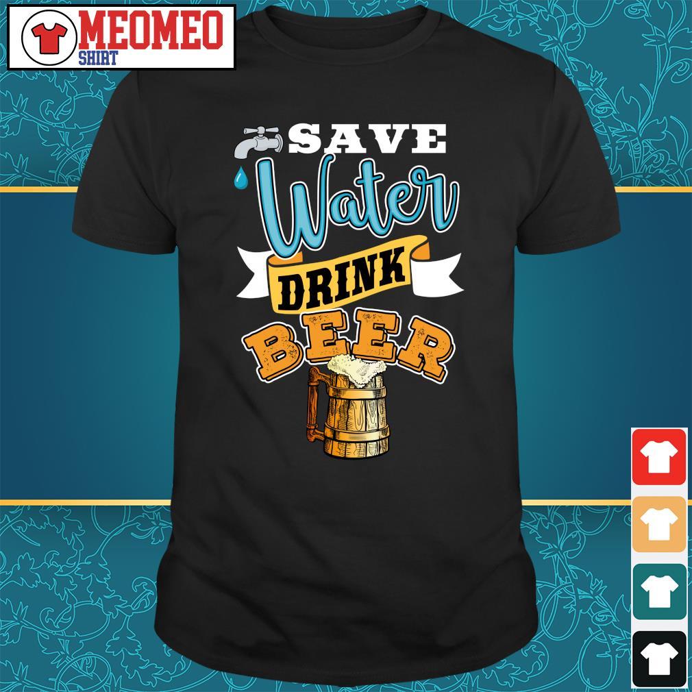 Water Drink beer shirt