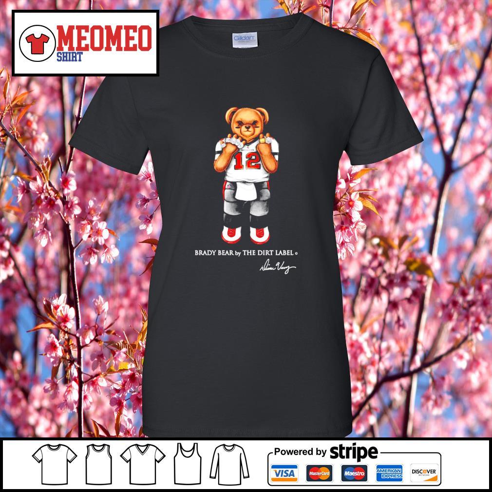 12 Tom Brady bear by the dirt label s Ladies-Tee