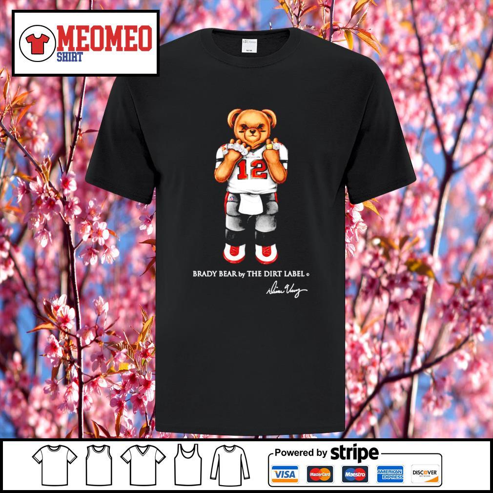 12 Tom Brady bear by the dirt label shirt