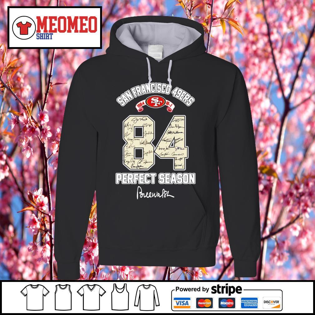 84 San Francisco 49ers 1984 prefect season signature s Hoodie
