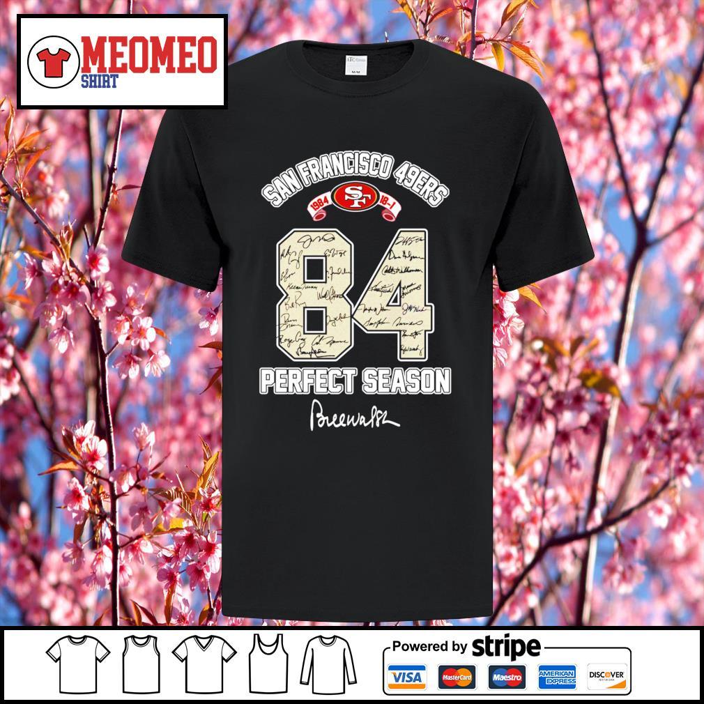 84 San Francisco 49ers 1984 prefect season signature shirt