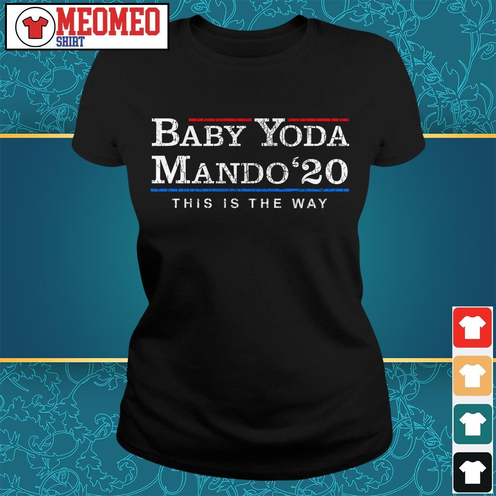 Baby Yoda Mando 20 this is the way ladies tee