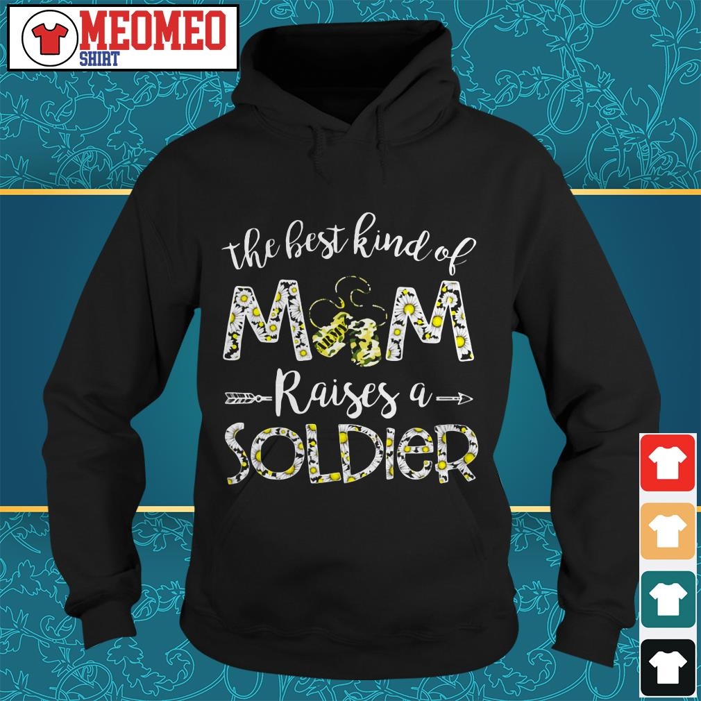 The best kind of mom raises a soldier Hoodie