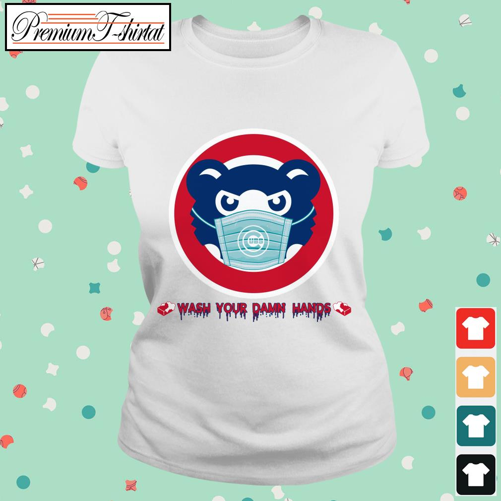 Chicago Cubs wash your damn hands Ladies tee