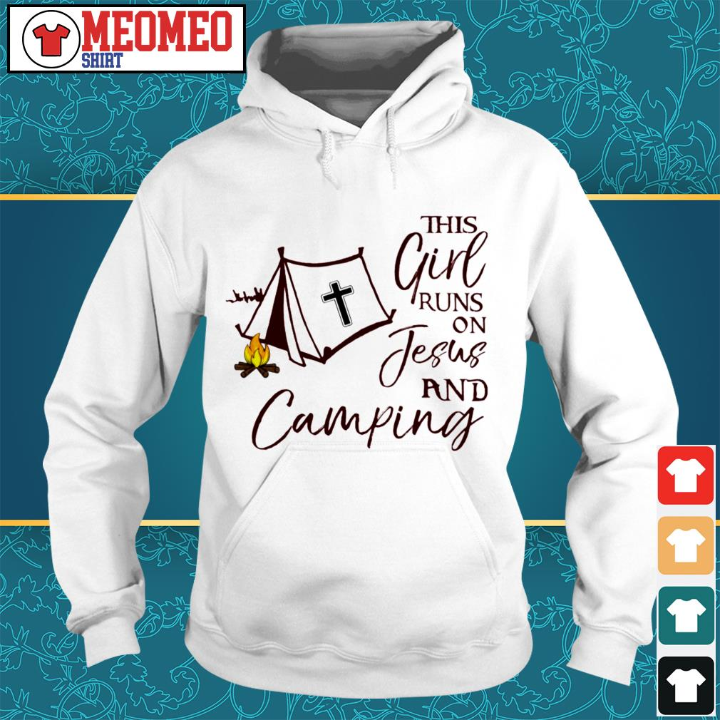 This girl runs on Jesus and camping Hoodie