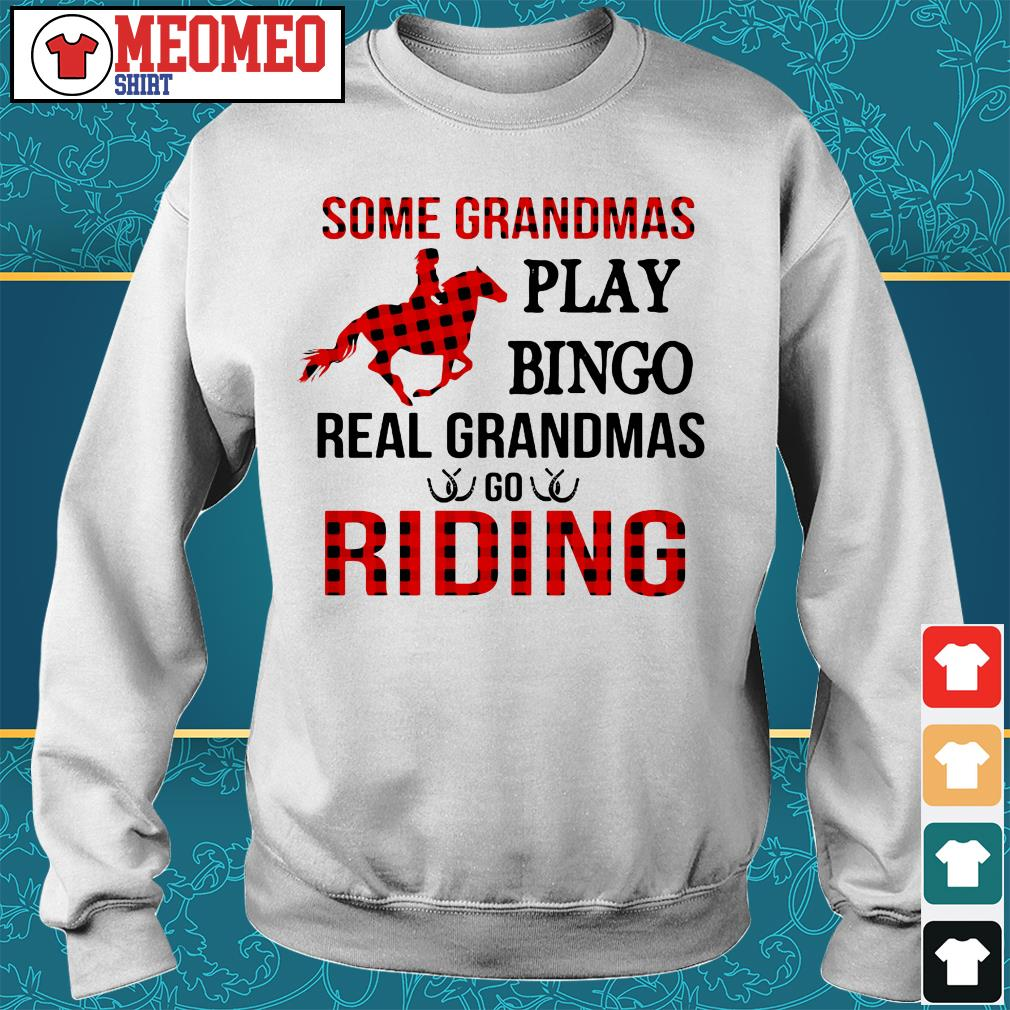 Some grandmas play bingo real grandmas go riding Sweater
