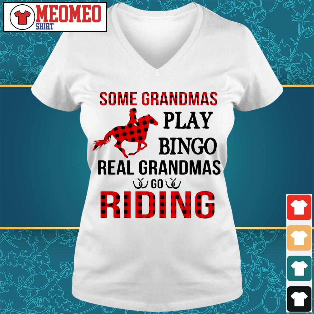 Some grandmas play bingo real grandmas go riding V-neck t-shirt