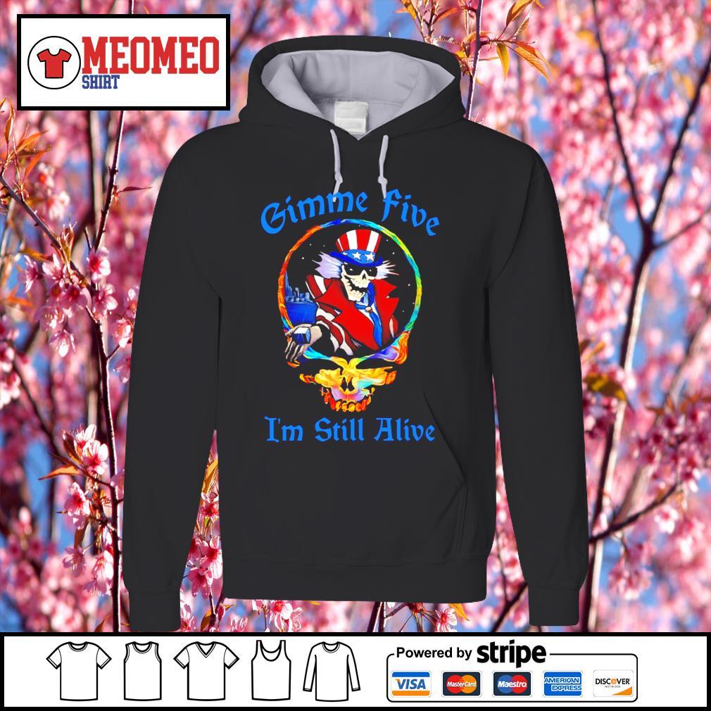 Grateful Dead Gimme five I'm still alive s Hoodie