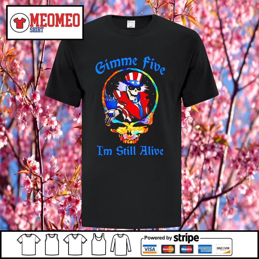 Grateful Dead Gimme five I'm still alive shirt
