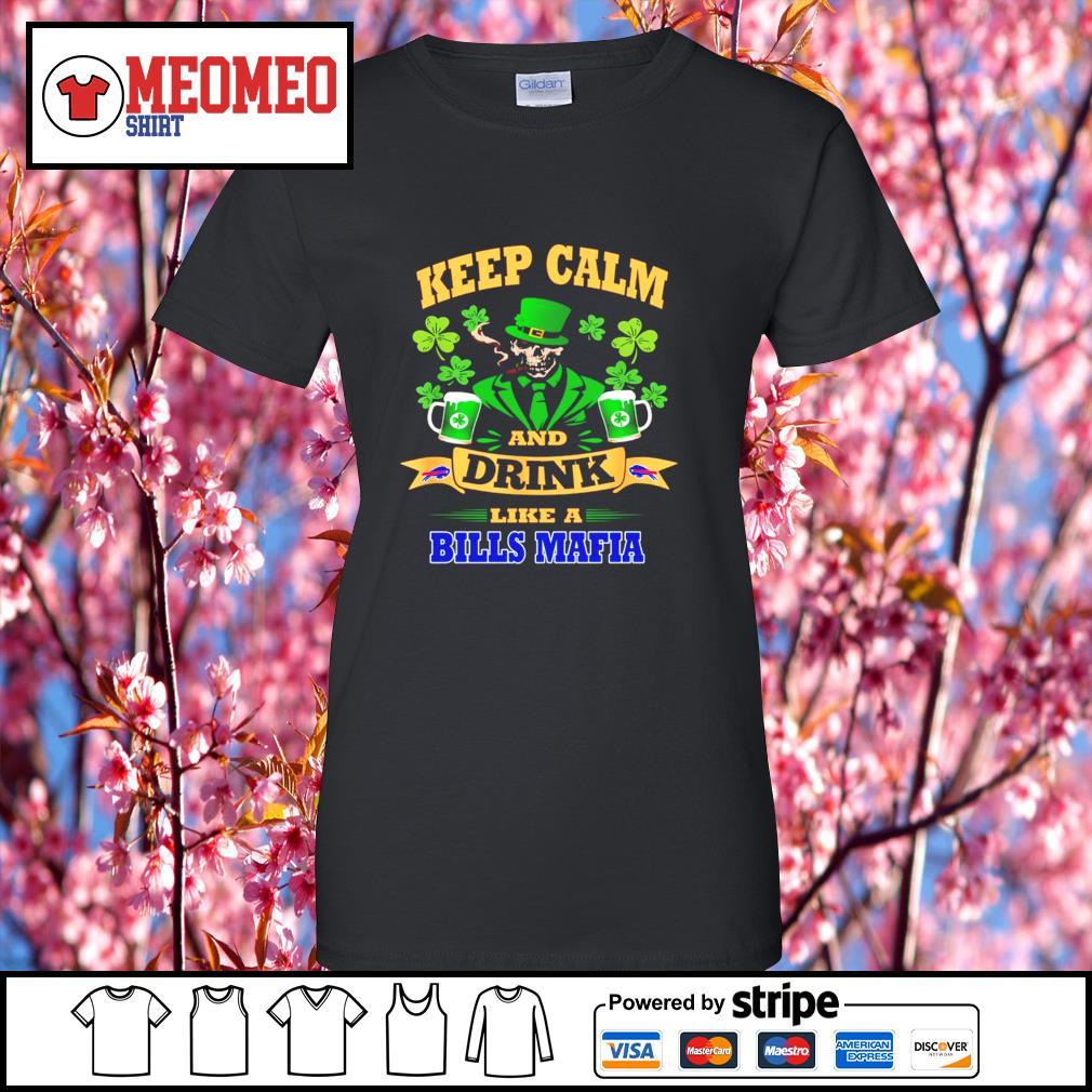 Keep calm and drink like a Buffalo Bills Mafia St.Patrick's day s Ladies-Tee