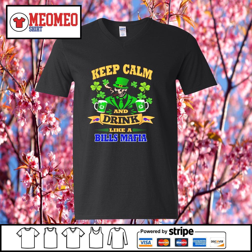 Keep calm and drink like a Buffalo Bills Mafia St.Patrick's day s V-neck-T-shirt