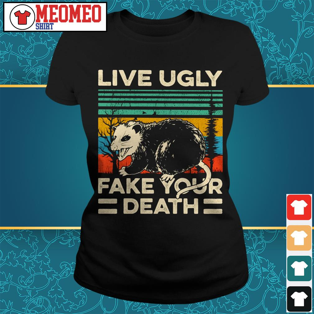 Live Ugly fake your death retro vintage Ladies tee