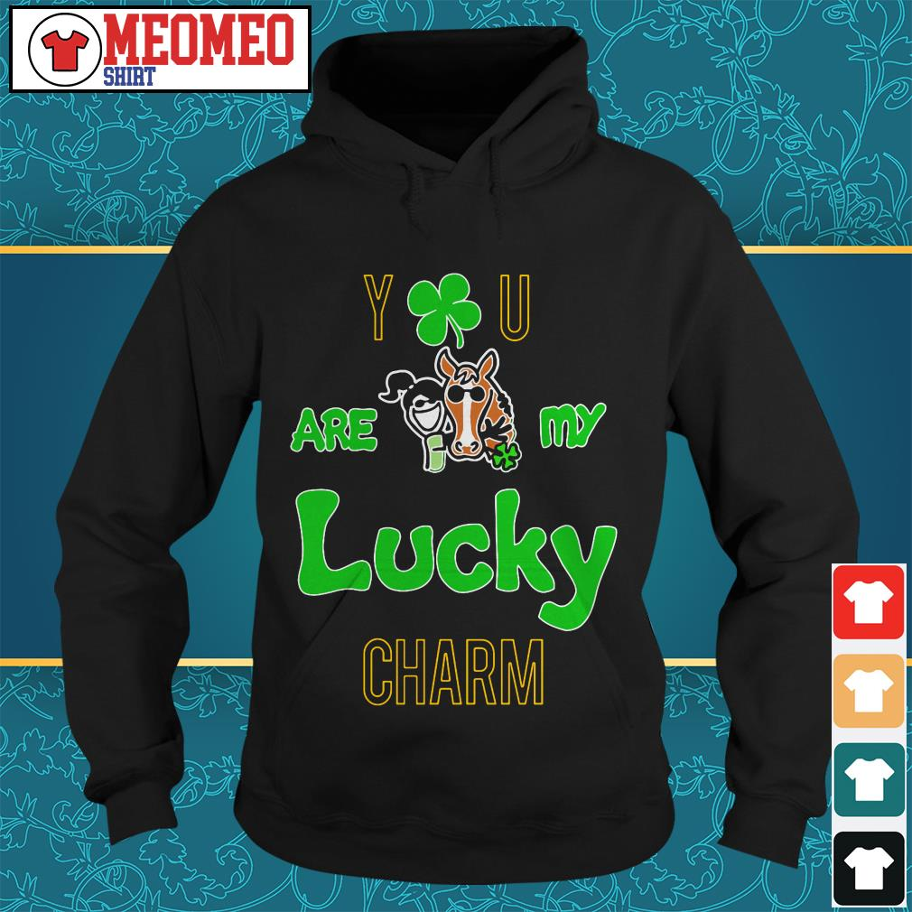 You are my lucky charm Hoodie