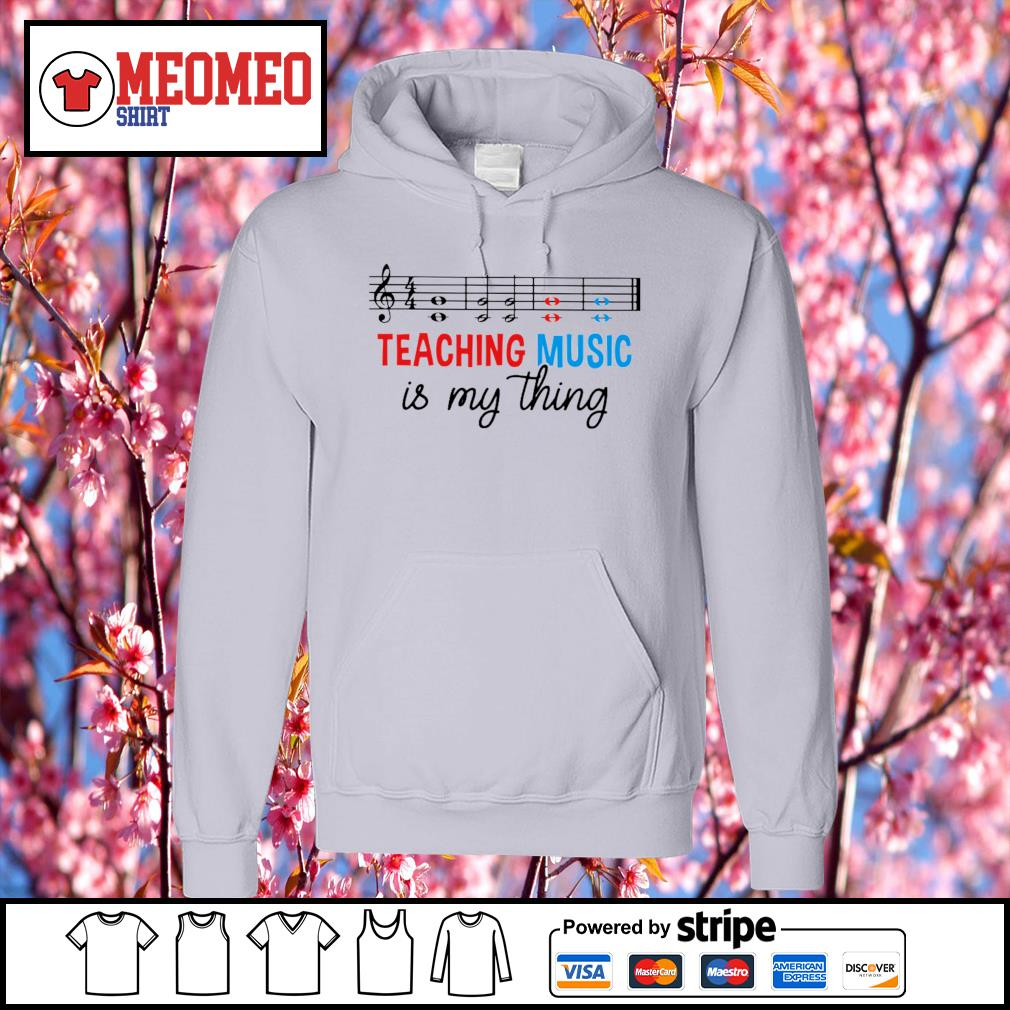 Men's Teaching music is my thing s Hoodie