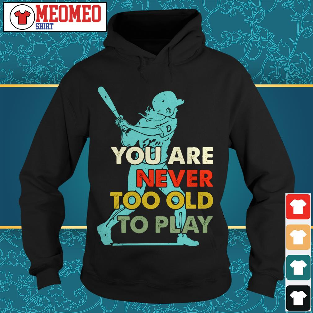 You are never too old to play Hoodie