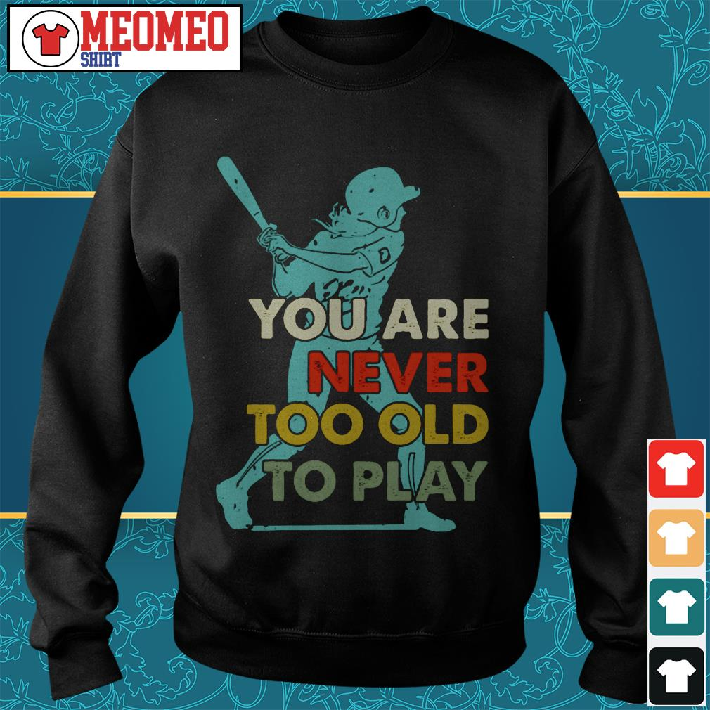 You are never too old to play Sweater