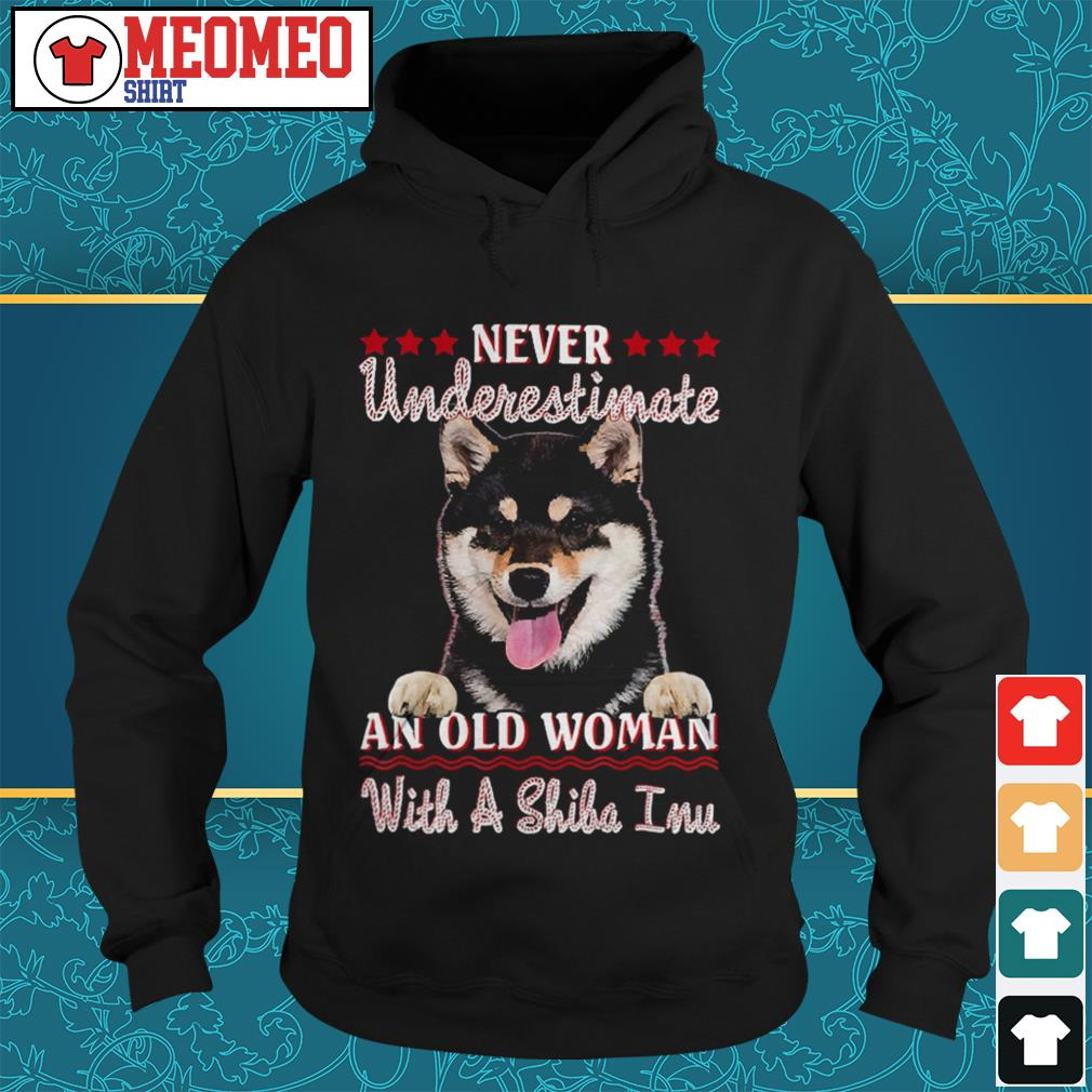 Never underestimate an old woman with a Shiba Inu Hoodie