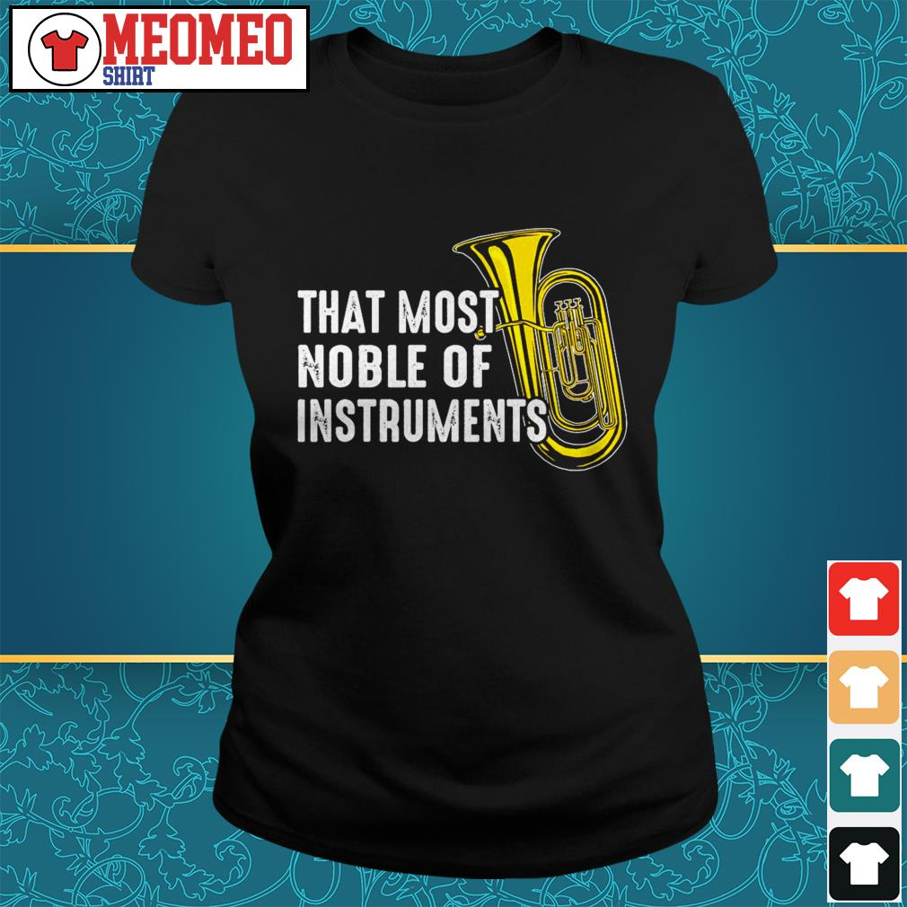 That most noble of instruments Ladies tee