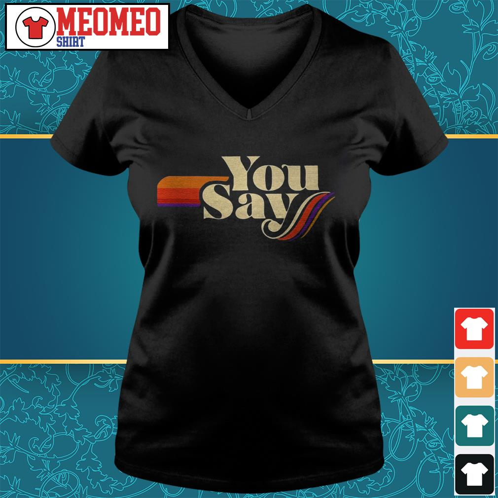 Official you say something V-neck t-shirt