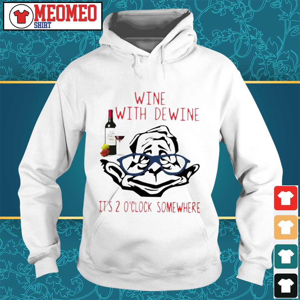 Official Wine with dewine it's 2 o'clock somewhere Hoodie