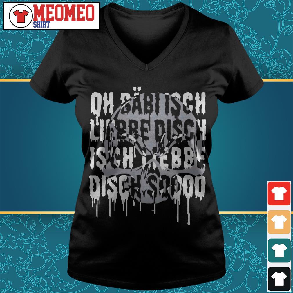 Oh babi isch liebe disch isch liebbe disch sooo V-neck t-shirt