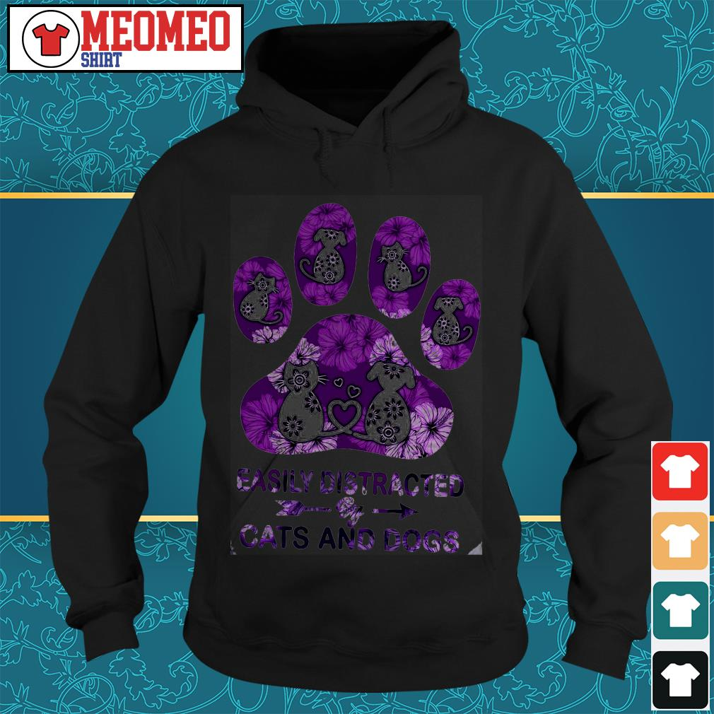Paw easily distracted by Cats and Dogs Hoodie