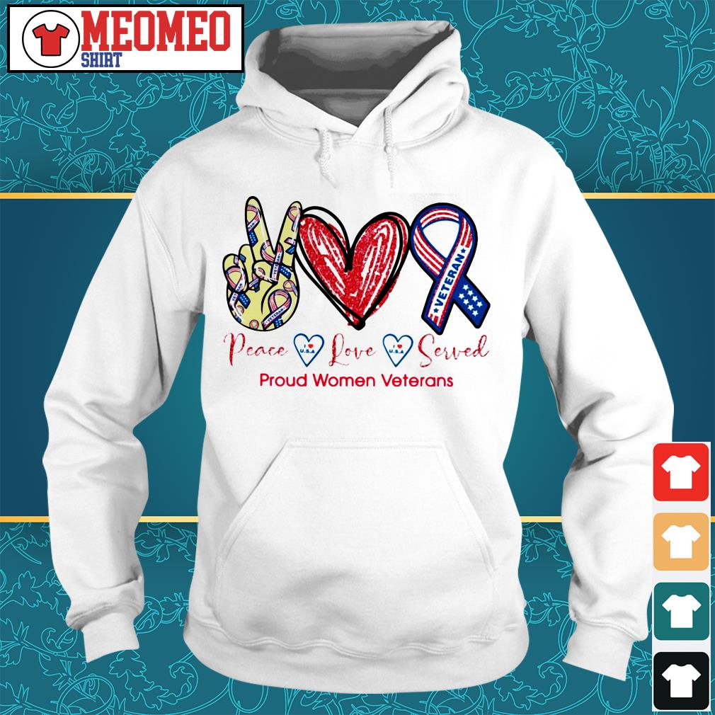 Peace love served proud women Veterans Hoodie