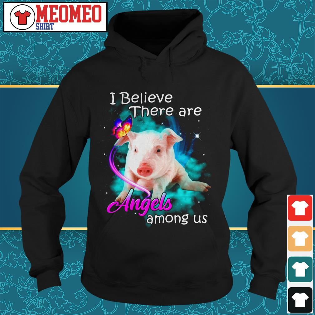 Pig I believe there are angels among us Hoodie