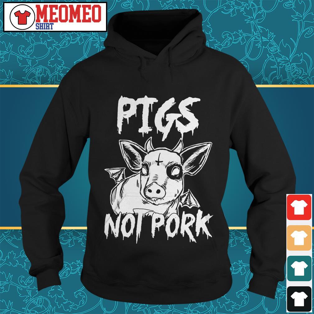 Pigs not pork Hoodie