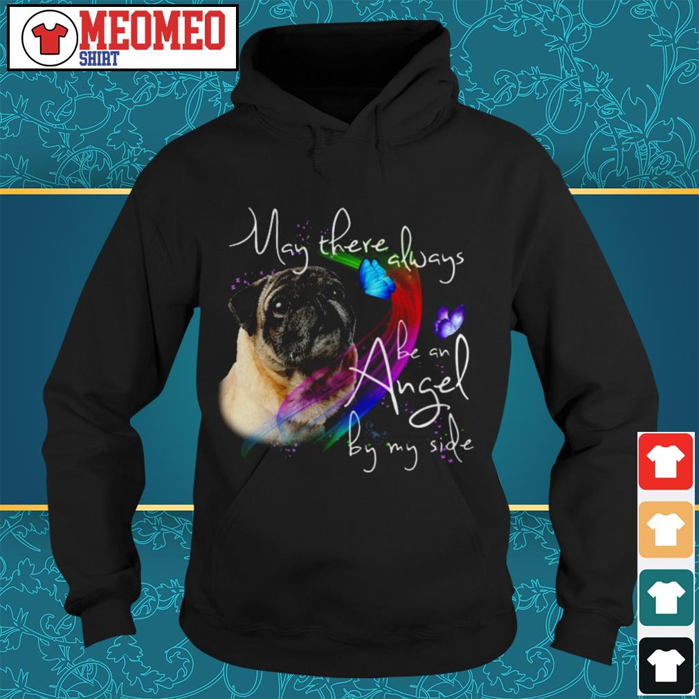 Pug dog May there always be an angel by my side Hoodie