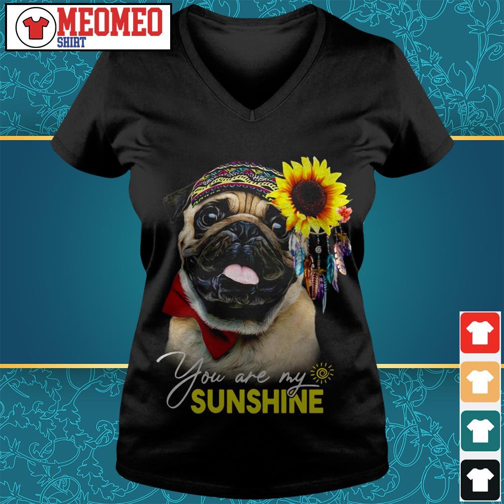 Pug dog you are my sunshine V-neck t-shirt