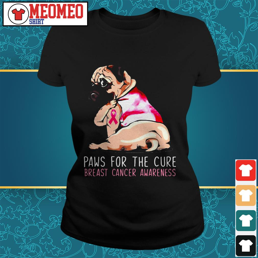 Pug paws for the cure breast cancer awareness Ladies tee