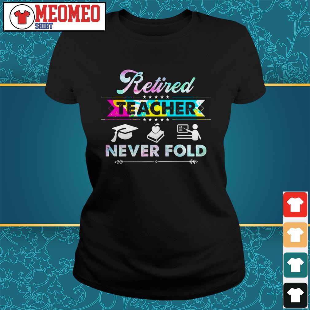 Retired teacher never fold Ladies tee