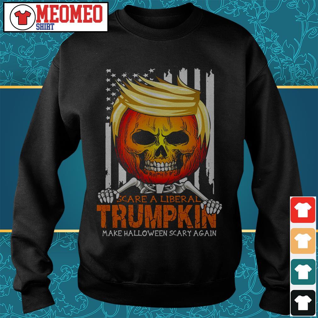 Scare a liberal Trumpkin make Halloween scary again Sweater