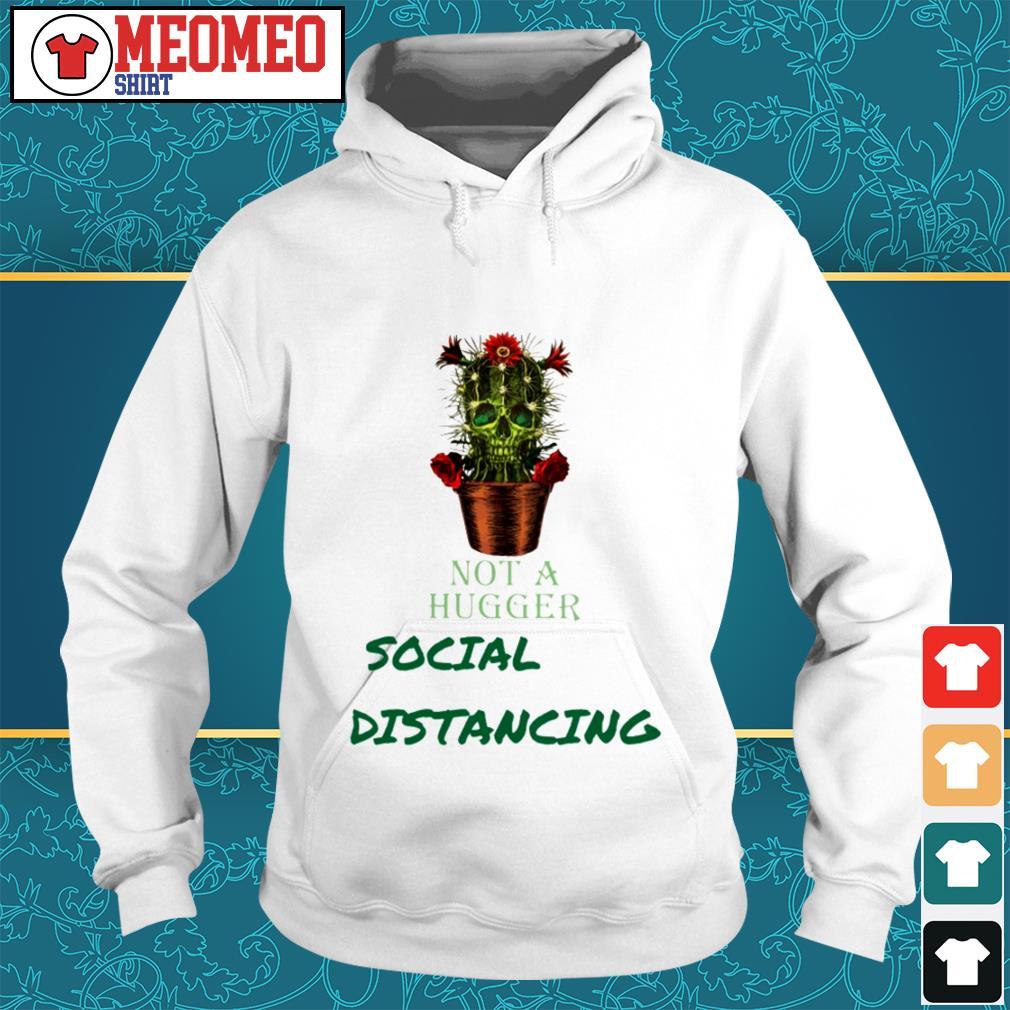 Skull cactus not a hugger social distancing Hoodie