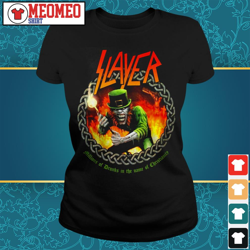 Slayer band millions of drunks in the name of christianity Ladies tee