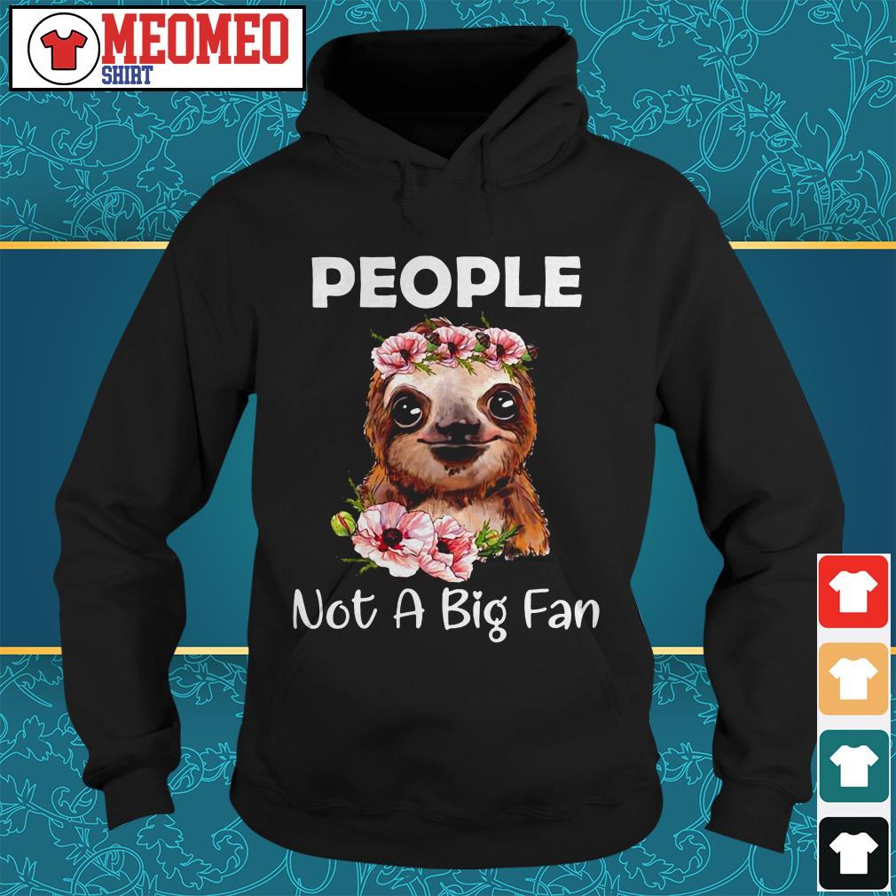 Sloth people not a big fan Hoodie