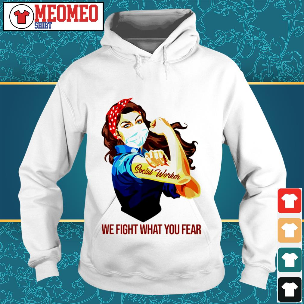Social worker we fight what you fear Hoodie