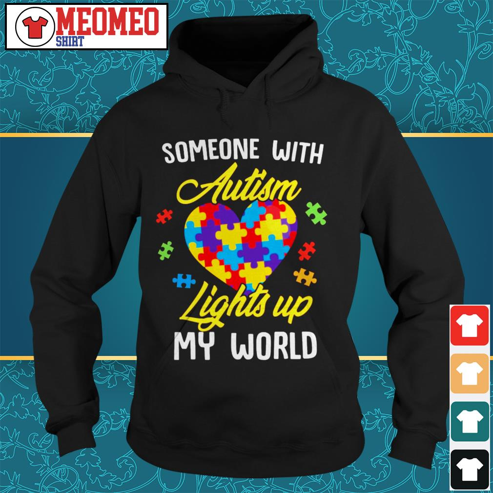 Someone with autism lights up my worl Hoodie