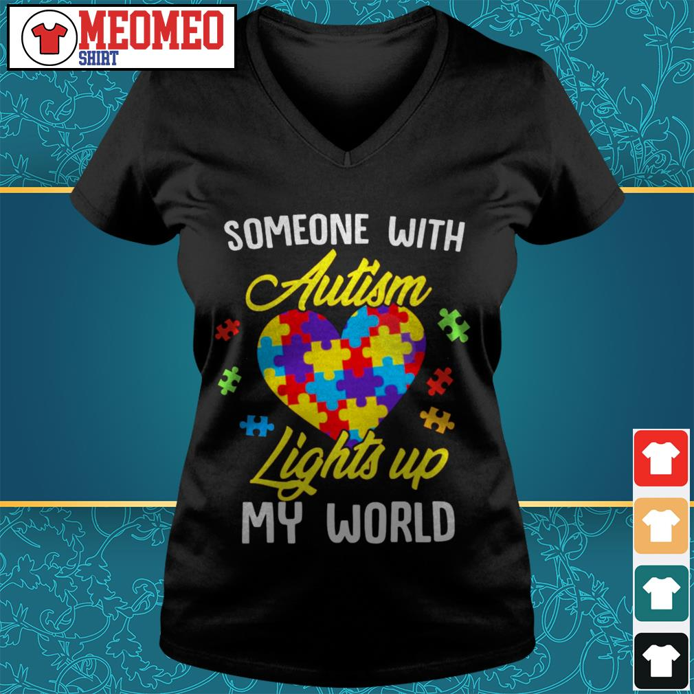 Someone with autism lights up my worl V-neck t-shirt