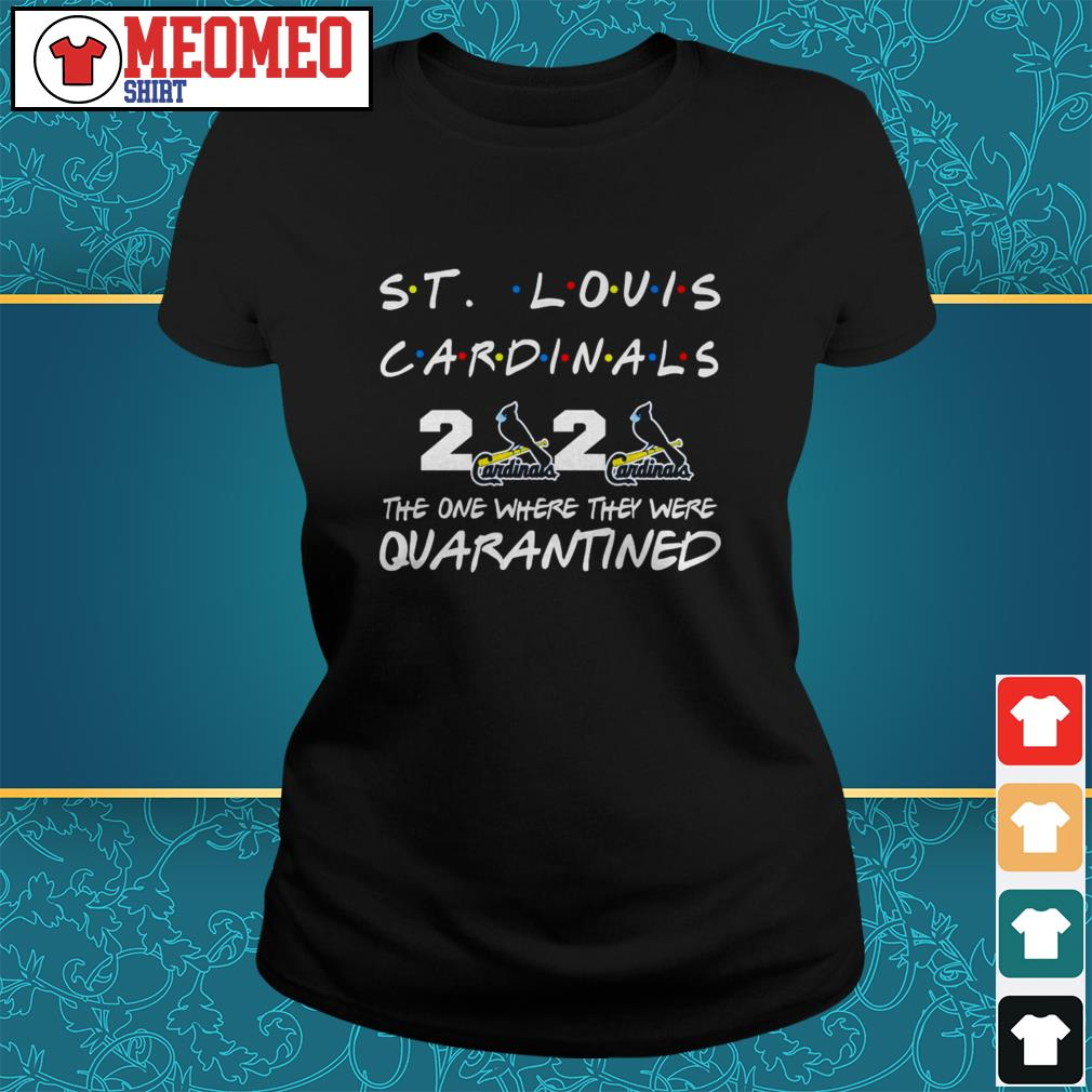 St Louis Cardinals 2020 the one where they were quarantined Ladies tee