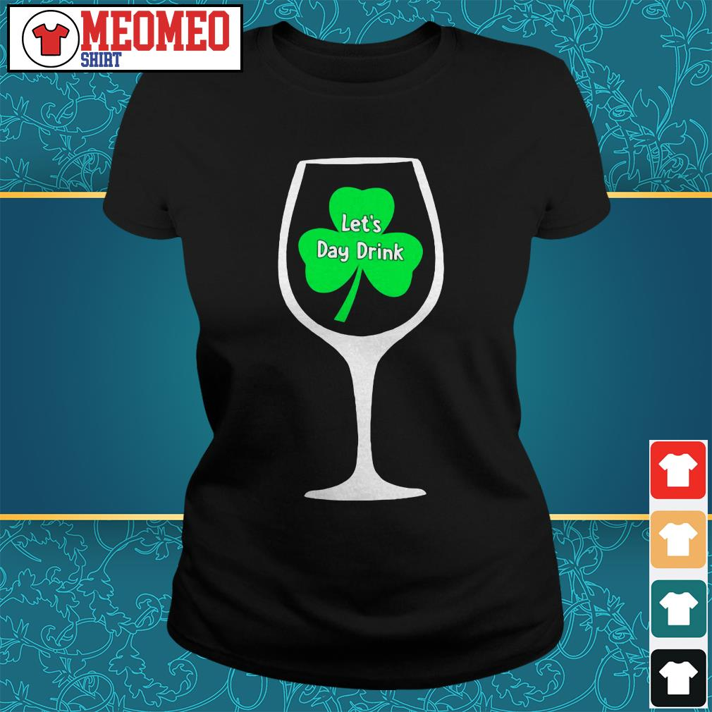 St Patrick's day Wine let's day drink Ladies tee