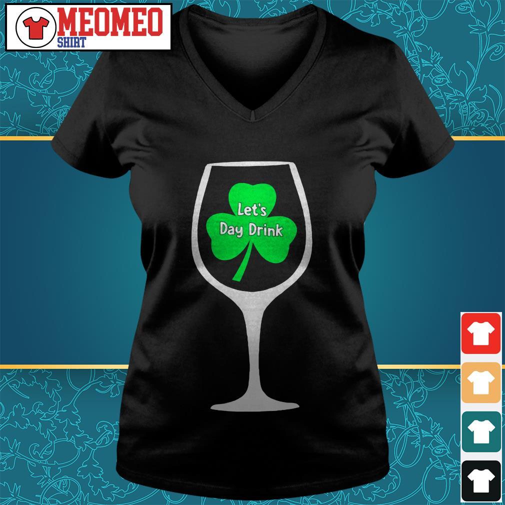 St Patrick's day Wine let's day drink V-neck t-shirt