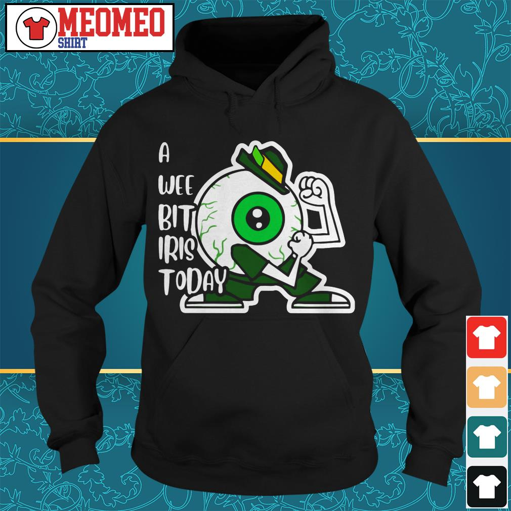 St. Patrick's Day a wee bit Iris today Hoodie